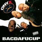 Onyx: Bacdafucup LP