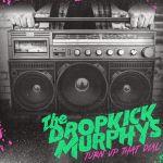 Dropkick Murphys : Turn Up That Dial LP