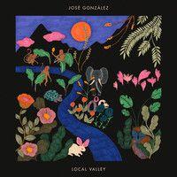 Gonzalez, Jose : Local Valley LP