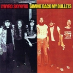 Lynyrd Skynyrd: Gimme Back My Bullets LP