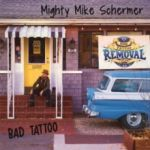 Mighty Mike Schermer: Bad Tattoo CD