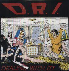 DRI : Dealing With It! LP