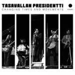 Tasavallan Presidentti : Changing Times And Movements - Live in Finland And Sweden 1970-1971 2LP