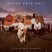 Haloo Helsinki : Älä pelkää elämää 2-LP