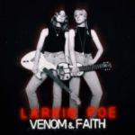 Larkin Poe : Venom & Faith LP