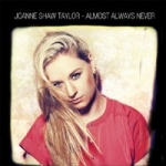 Taylor, Joanne Shaw : Almost Always Never CD