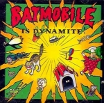 Batmobile: Is Dynamite CD
