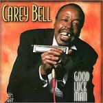 Bell, Carey: Good Luck Man CD
