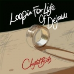 Chrystal Beats: Loopin For Life Of Dejavu LP