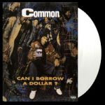 Common : Can I Borrow a Dollar? LP