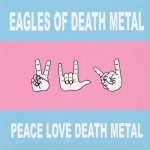 Eagles Of Death Metal: Peace Love Death Metal CD
