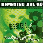 Demented Are Go: Call Of The Wired CD