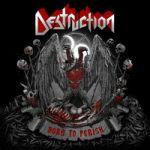 Destruction : Born To Perish CD