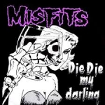 Misfits: Die Die My Darling LP