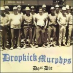 Dropkick Murphys: Do or Die Digipak CD