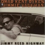Dykes, Omar Kent & Jimmie Vaughan : On The Jimmy Reed Highway  CD