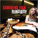 Fish, Samantha: Runaway CD