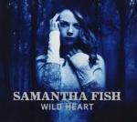 Fish, Samantha: Wild Heart Digipak CD
