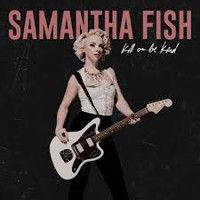 Fish, Samantha : Kill or be kind LP