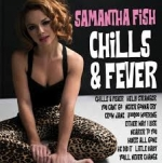 Fish, Samantha : Chills & Fever CD