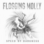 Flogging Molly: Speed Of Darkness CD