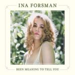 Forsman, Ina : Been meaning to tell you CD