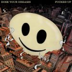 Fucked Up : Dose Your Dreams 2-CD