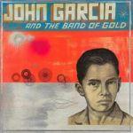 Garcia, John : John Garcia & the band of gold LP