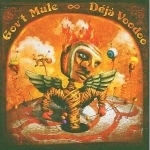 Govt: Mule: Deja Voodoo 2CD