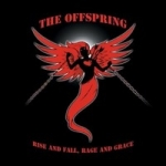 Offspring: Rise And Fall, Rage And Grace CD