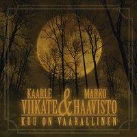 Haavisto, Marko / Viikate, Kaarle : Kuu on vaarallinen CD