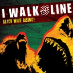 I Walk the Line: Black Wave Rising! CD