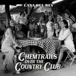 Del Rey, Lana : Chemtrails Over The Country Club LP