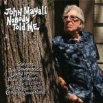 Mayall, John : Nobody Told Me CD