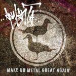 """Apulanta: Make Nu Metal Great Again EP 12"""""""