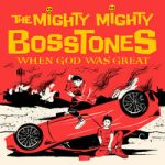 Mighty Mighty Bosstones : When God Was Great 2-LP Red vinyl with yellow splatter