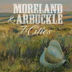 Moreland & Arbuckle: 7 Cities CD