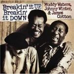 Waters, Winter & Cotton: Breakin It Up, Breakin It Down CD