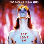 Cave Nick and The Bad Seeds: Let Love In CD