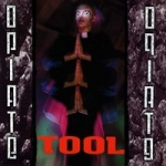 Tool : Opiate LP