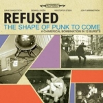 Refused: The Shape Of Punk To Come CD