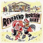 Reverend Horton Heat: Whole New Life LP