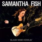 Fish, Samantha: Black Wind Howlin CD