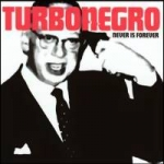 Turbonegro: Never Is Forever CD