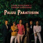 Kilpeläinen, Tuure ja Kaihon Karavaani : Paluu Paratiisiin LP