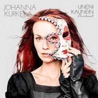Kurkela, Johanna : Uneni kaunein: Parhaat CD