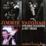Vaughan, Jimmie: Strange Pleasure & Out There CD