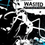 """Wasted : The truth will not be televised 12"""""""