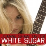 Taylor, Joanne Shaw : White Sugar CD